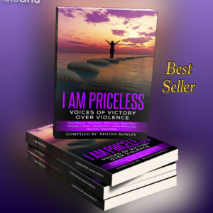 Image of Best Seller book I Am Priceless, Voices of Victory Over Violence compiled by Regina Rowley co-authored by Alison Pourteau, Cathy Fields, Debra Coody, Raquel Masco, Kimberlee A. Parmer, Danyelle Potter, Carolee Madron Ayers, Diana Solis